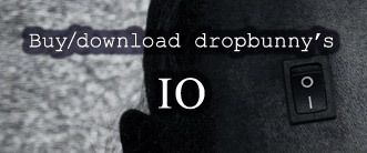 Buy/download physical and digital copies of dropbunny's album 'IO'.